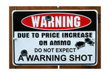 Warning Due to Price Increase on Ammo Do Not Expect a Warning Shot