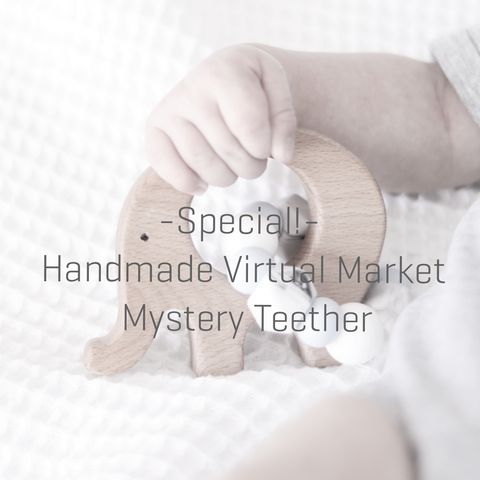 'Handmade Virtual' Mystery Teether Special!