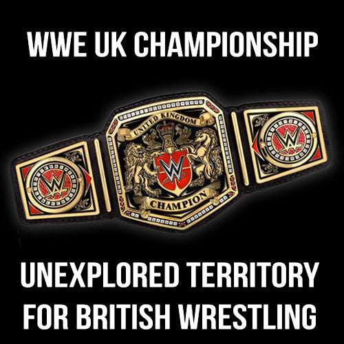 WWE UK Championship & The Unexplored Territory of British Wrestling