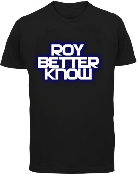 Roy Better Know T-Shirt - Roy Johnson - Parts Unknown t-shirts - Wrestling T-Shirt - 2