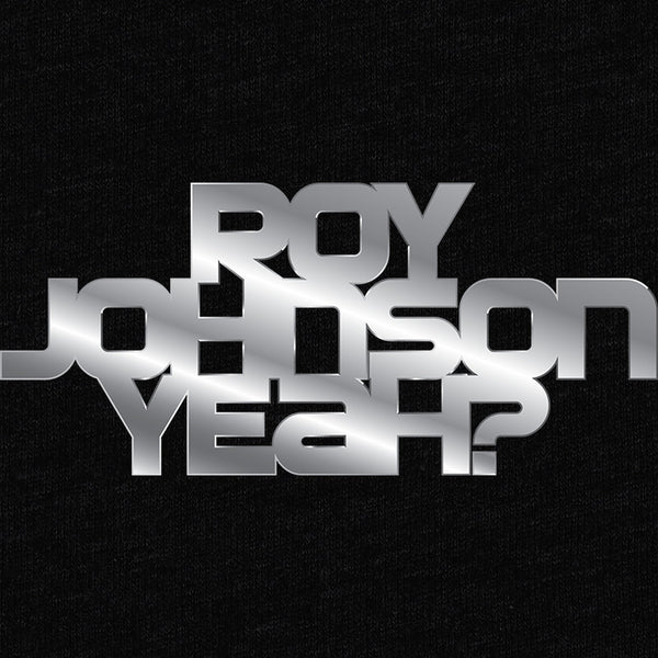 Roy Johnson Yeah? Double Sided T-Shirt - Roy Johnson - Parts Unknown t-shirts - Wrestling T-Shirt - 1