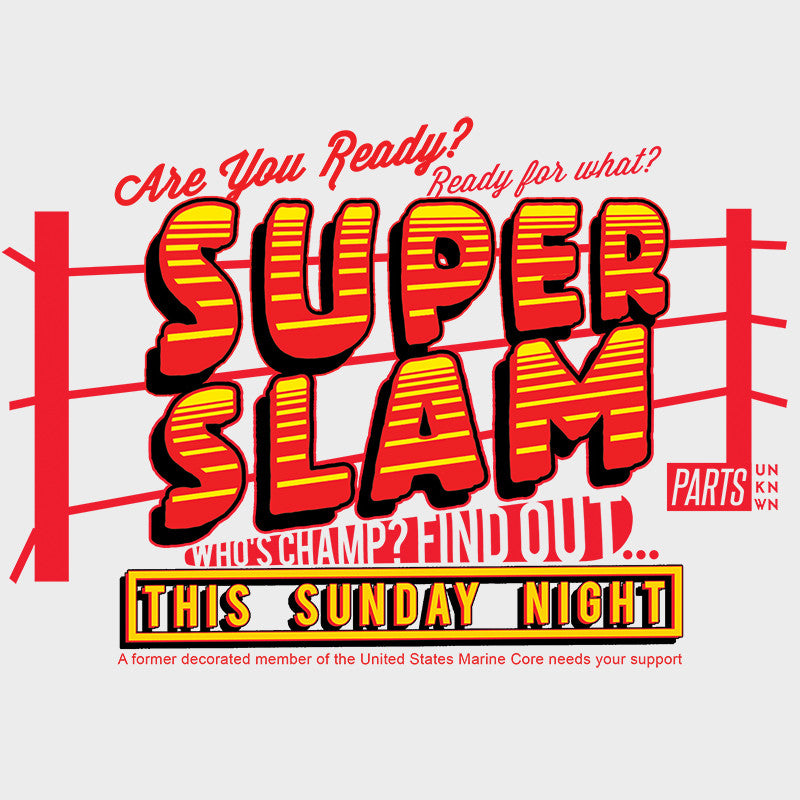 Super Slam T-Shirt - Parts Unknown Clothing - Parts Unknown t-shirts - Wrestling T-Shirt - 1