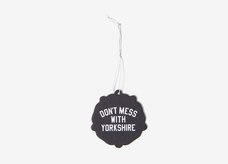 Don't Mess With Yorkshire Rose Car Air Freshener - New Car