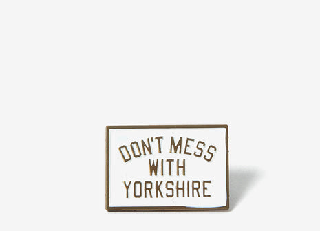 Don't Mess With Yorkshire Classic Enamel Pin Badge - White