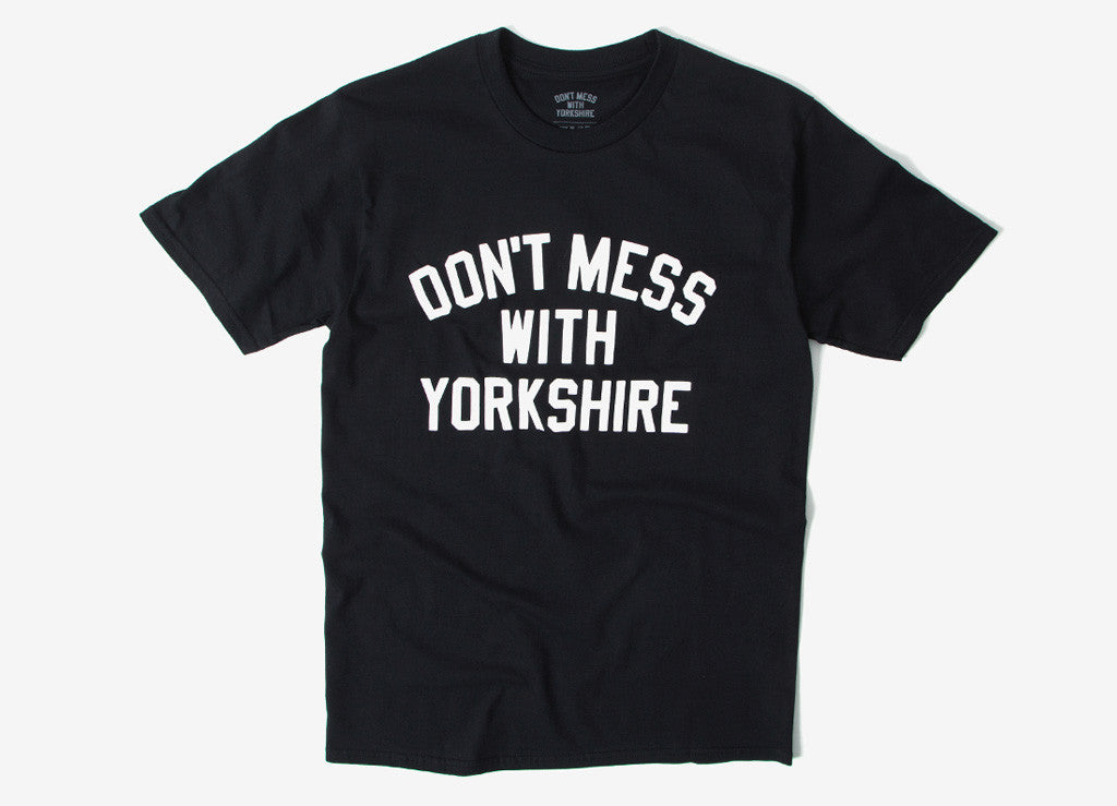 Don't Mess With Yorkshire Classic T Shirt - Black