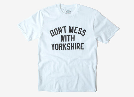 Don't Mess With Yorkshire Classic T Shirt - White