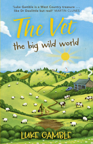 The Vet: The Big Wild World - by Luke Gamble (signed) - Hardback