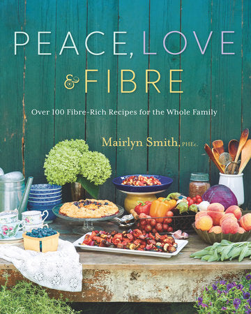 COOKING FROM THE BOOK: Peace, Love & Fibre with Marilyn Smith + FREE Cookbook (Demonstration-Style)