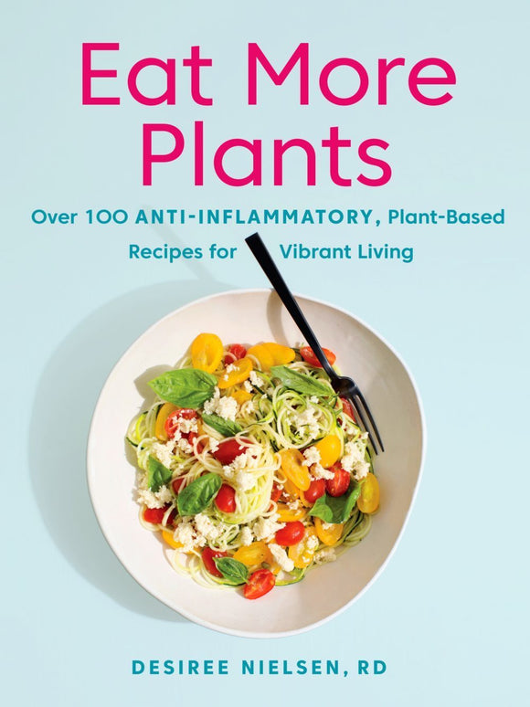 Eat More Plants - Desiree Nielsen, RD