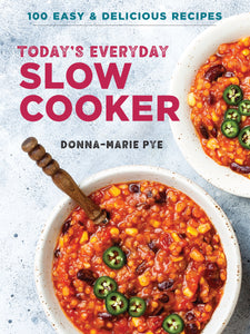 Today's Everyday Slow Cooker: 100 Easy & Delicious Recipes by Donna-Marie Pye