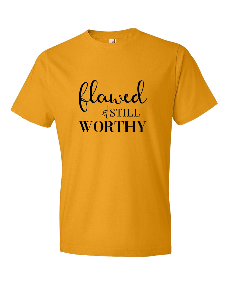 Flawed & Still Worthy Tee