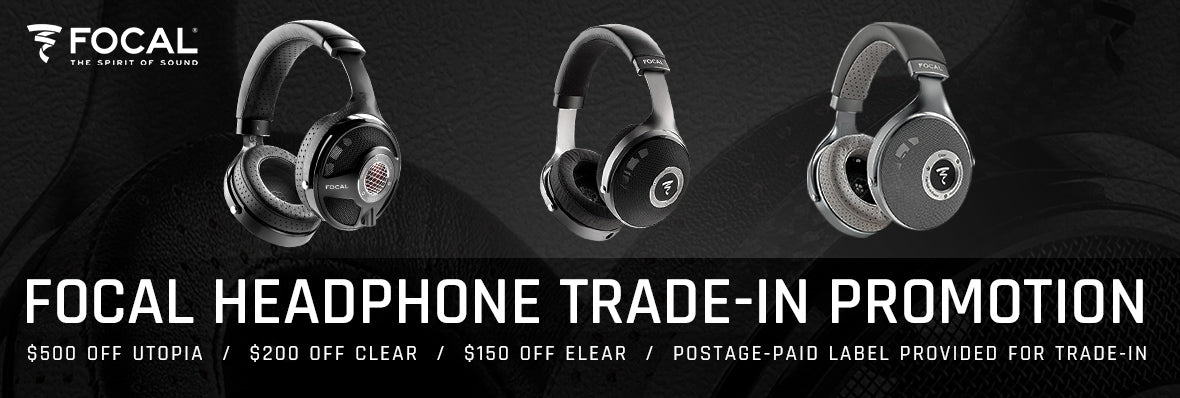 Save Big During the Focal headphone trade-in promotion 2018