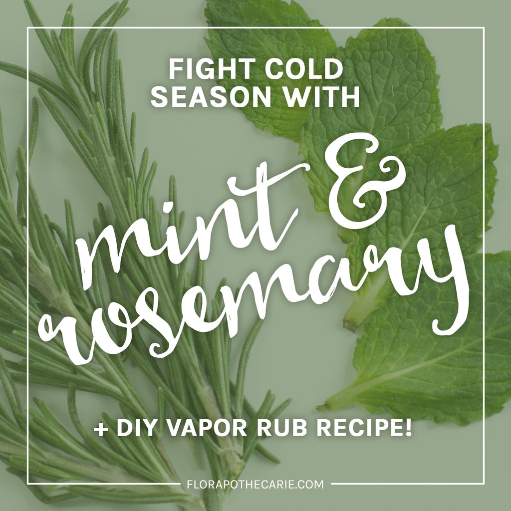Fighting Colds Naturally with Mint & Rosemary + a DIY Vapor Rub Tutorial