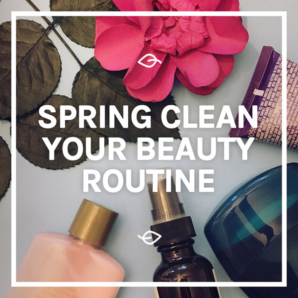Spring Clean Your Beauty Routine: A Product Swap-Out Guide