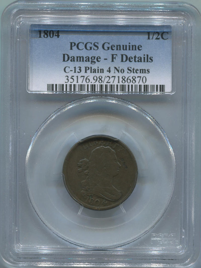 1804 Half Cent. C-13 Plain 4 No Stems. PCGS Genuine. Damaged Fine Details.