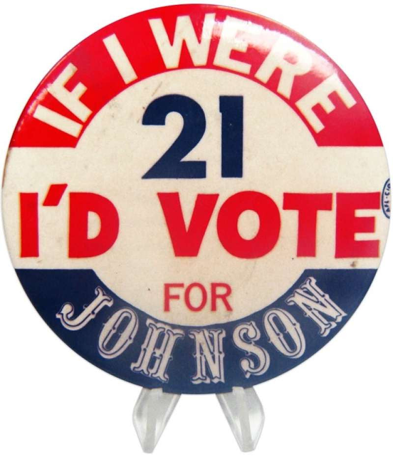"Lyndon B. Johnson ""If I Were 21"" Pin. 1964"