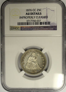 1876 CC Seated Liberty Quarter, NGC AU Details. Carson City Mint!