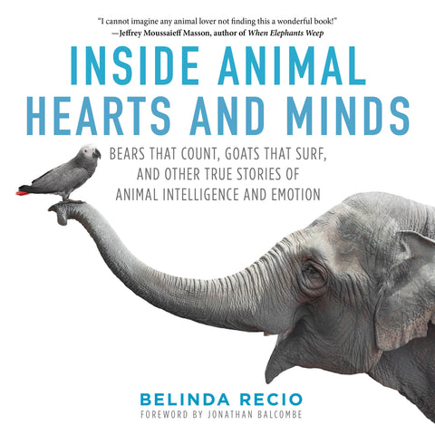 Inside Animal Hearts and Minds — TEMPORARILY OUT OF STOCK! Check back soon! - True North Gallery