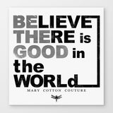 Be The Good Stampa su Canvas | Be The Good Print on Canvas