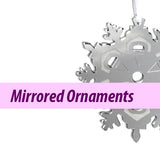 Mirrored Ornaments (Made in USA)