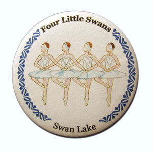 Four Little Swans Button/Magnet/Mirror - Ballet Gift Shop