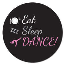 "Load image into Gallery viewer, Eat, Sleep, Dance 3""x3"" Circle Full-Color Magnets (Choose from 6 colors) - Ballet Gift Shop"