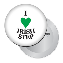 Load image into Gallery viewer, I Love Irish Step Dance Button/Magnet/Mirror