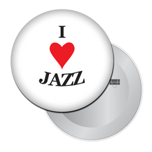 Load image into Gallery viewer, I Love Jazz Button/Magnet/Mirror