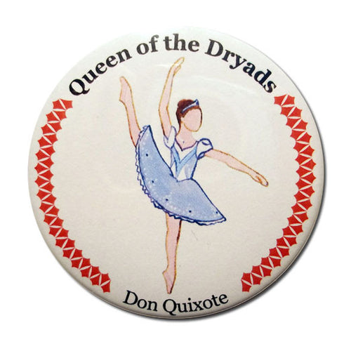 Queen of The Dryads Button/Magnet/Mirror - Ballet Gift Shop