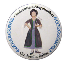 Load image into Gallery viewer, Cinderella's Stepmother Button/Magnet/Mirror - Ballet Gift Shop