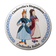 Load image into Gallery viewer, Cinderella's Stepsisters Button/Magnet/Mirror - Ballet Gift Shop
