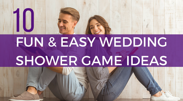 How to Host a Coed Wedding Shower: 10 Fun Game Ideas