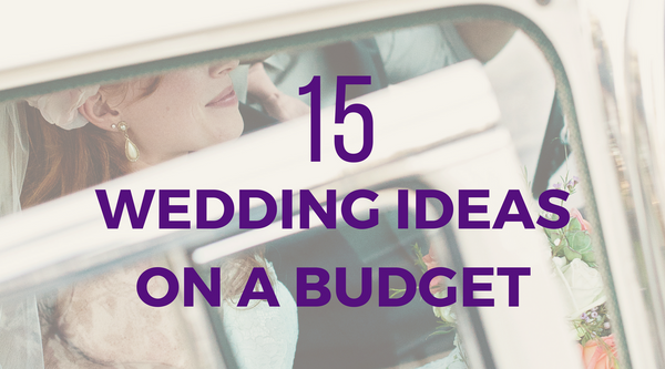 15 Simple and Elegant DIY Wedding Ideas on a Budget