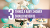 3 Things a Baby Shower Should Never Be