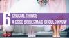 6 Crucial Things a Good Bridesmaid Should Know