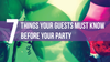 7 Things Your Guests Must Know Before Your Party