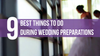 9 Best Things to do During Wedding Preparations