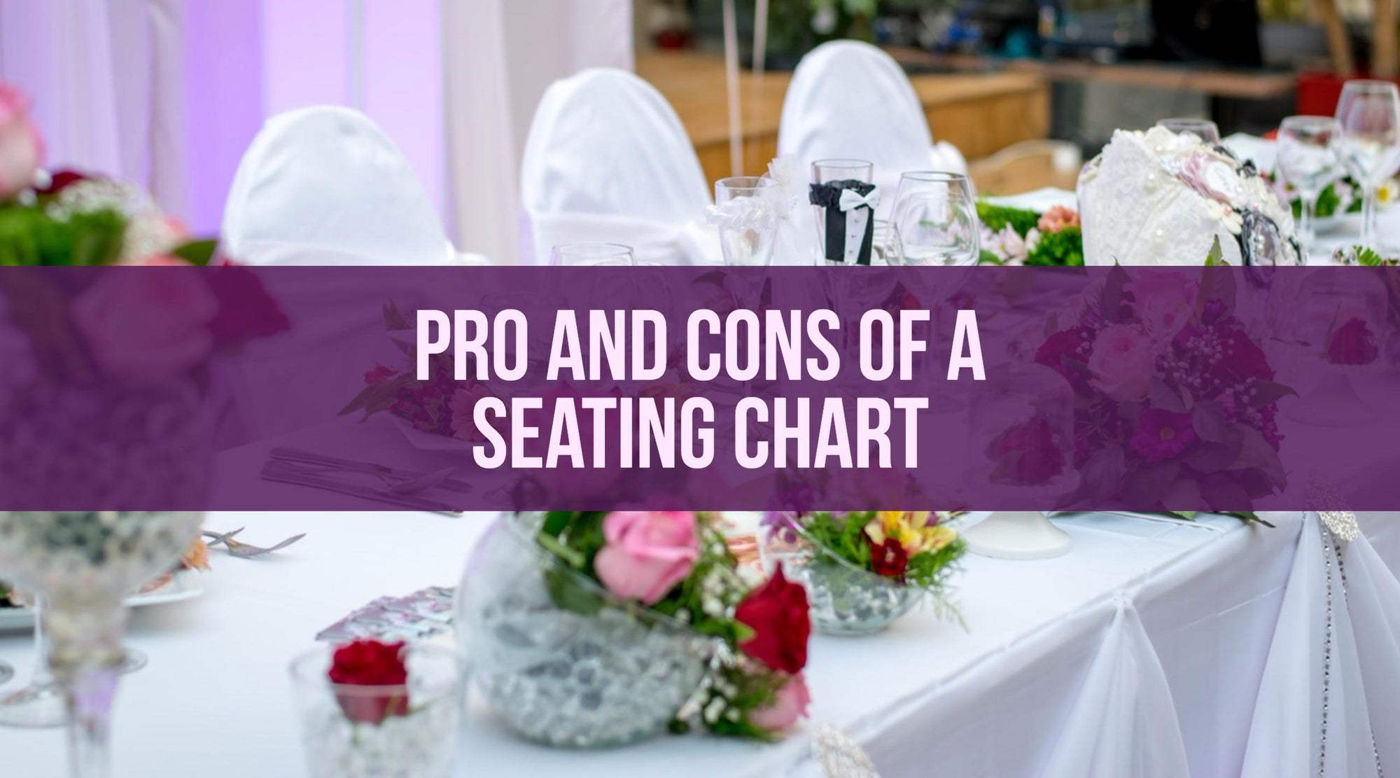 The Pros and Cons of a Seating Chart