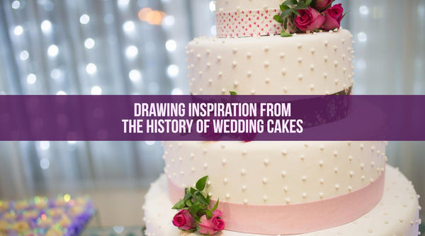 Drawing Inspiration from the History of Wedding Cakes