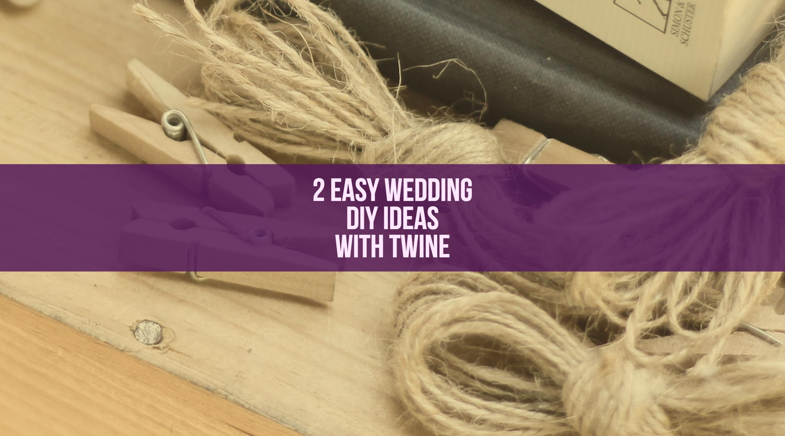 2 Easy Wedding DIY Ideas with Twine