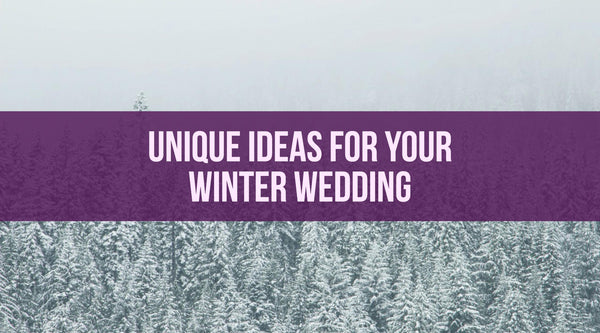 Unique Ideas for Your Winter Wedding