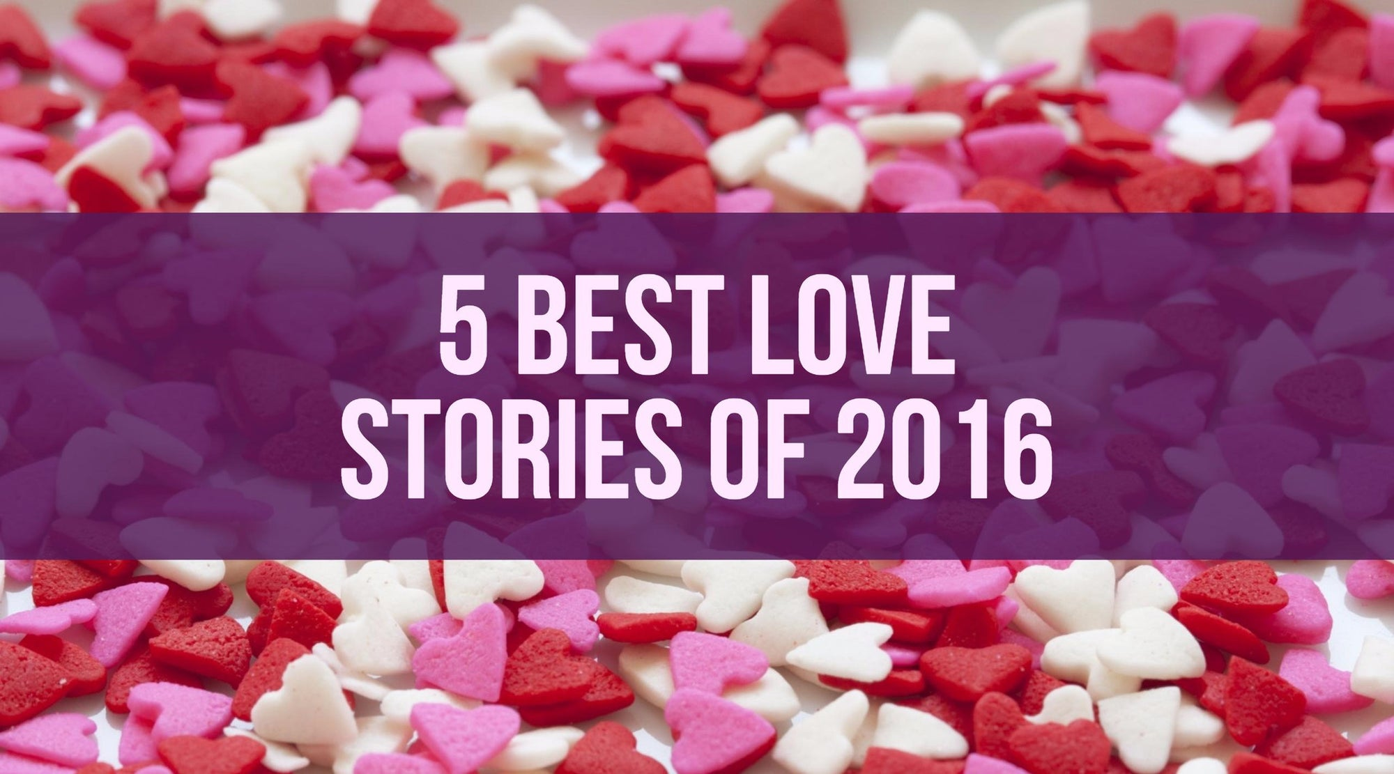 The 5 Best Love Stories of 2016