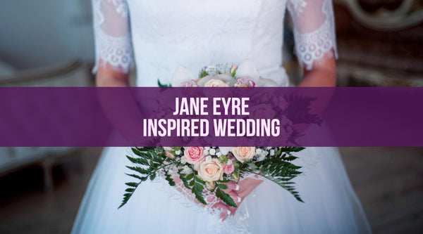 3 Key Elements in a Jane Eyre-Inspired Wedding
