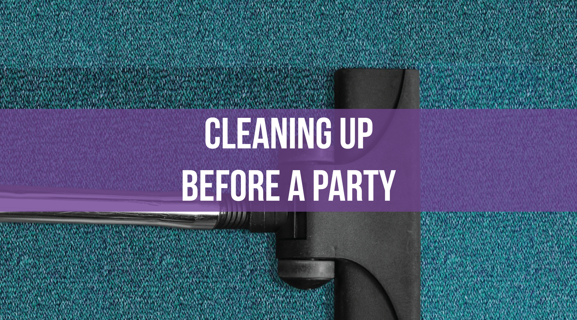 Cleaning up before a party