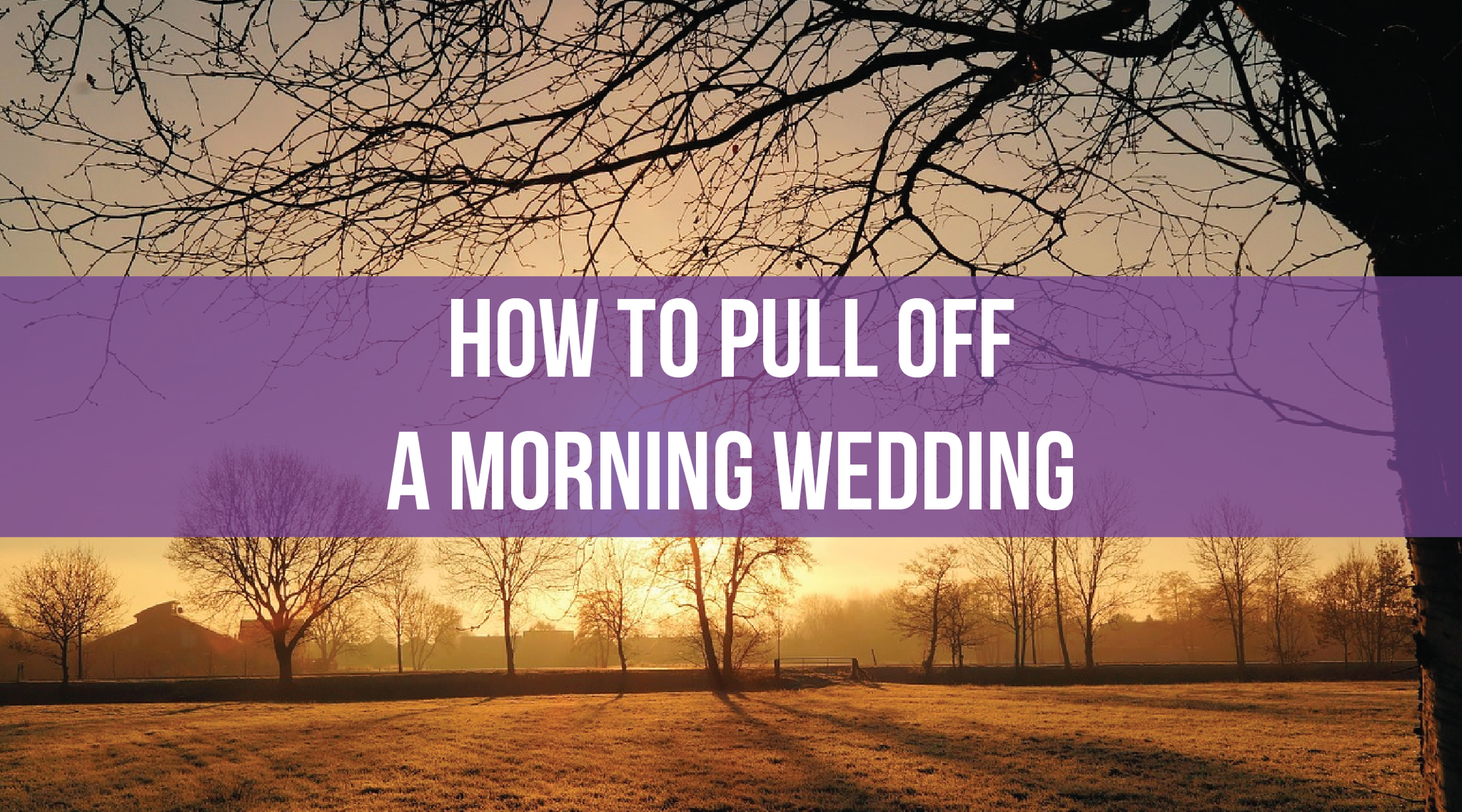How to Pull Off a Morning Wedding