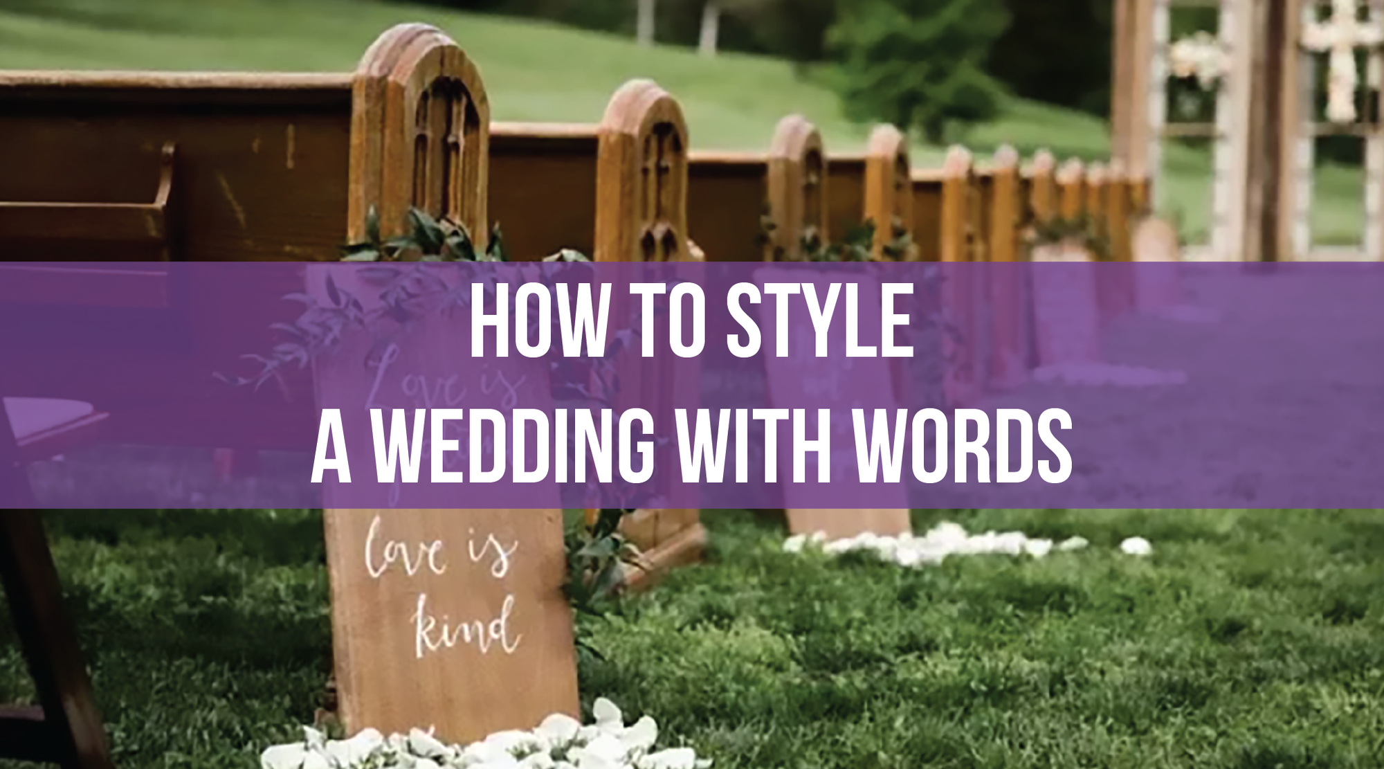 How to Style a Wedding with Words