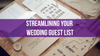 Streamlining Your Wedding Guest List