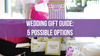 Wedding Gift Guide: 5 Possible Options