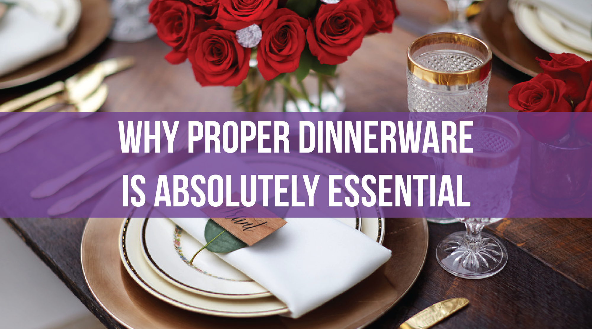 Why Proper Dinnerware is Absolutely Essential