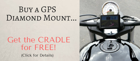 Free Cradle with Purchase of Diamond Mount for GPS